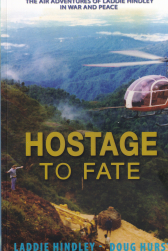 Hostage to Fate. The Air Adventures of Laddie Hindley in War and Peace