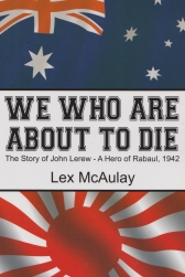 We Who are about to Die The Story of John Lerew DFC - a Hero of Rabaul 1942