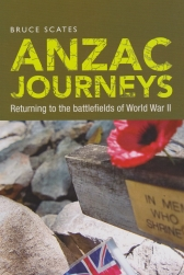 Anzac Journeys : Returning to the battlefields of World War II